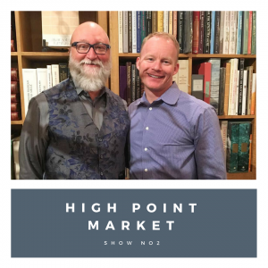 129 – High Point Spring Market 2017 Show #2